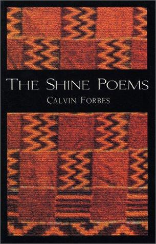 Calvin Forbes, The Shine Poems