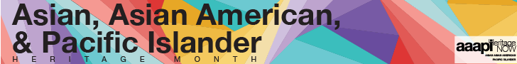 """Text title in black font reads: Asian, Asian American, and Pacific Islander Heritage Month"""" over a background of red, yellow, blue, and purple triangular patterns"""