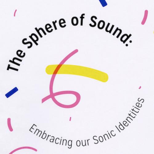 The Sphere of Sound: Embracing our Sonic Identities