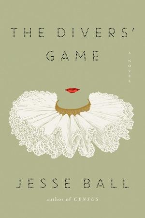 Cover Jesse Ball's Novel, Divers' Game