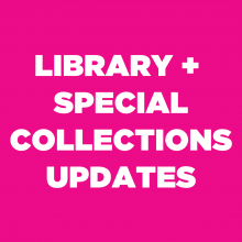 "Graphic reading ""Library + Special Collections Updates"""